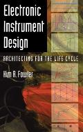 Electronic Instrument Design : Architecting for the Life Cycle (96 Edition)