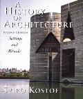 History of Architecture : Settings and Rituals (2ND 95 - Old Edition)