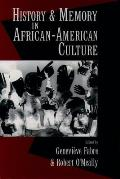 History and Memory in African-american Culture (94 Edition)