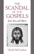 The Scandal of the Gospels: Jesus, Story, and Offense