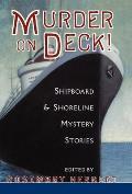 Murder on Deck!: Shipboard & Shoreline Mystery Stories