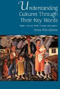 Understanding Cultures Through Their Key Words: English, Russian, Polish, German, and Japanese