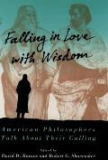 Falling in Love with Wisdom: American Philosophers Talk about Their Calling Cover