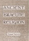Ancient Israelite Religion (97 Edition)