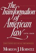 Transformation of American Law 1870 1960 The Crisis of Legal Orthodoxy
