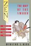 Zen & the Way of the Sword Arming the Samurai Psyche