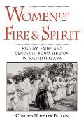 Women of Fire & Spirit History Faith & Gender in Roho Religion in Western Kenya
