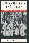 Behind the Mask of Chivalry : the Making of the Second Ku Klux Klan (94 Edition)