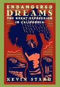 Endangered Dreams: The Great Depression in California (Americans and the California Dream) Cover