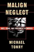 Malign Neglect : Race, Crime, and Punishment in America (95 Edition)