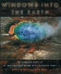 Windows Into the Earth The Geologic Story of Yellowstone & Grand Teton National Parks