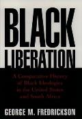 Black Liberation A Comparative History of Black Ideologies in the United States & South Africa
