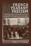 French Peasant Fascism: Henry Dorgeres's Greenshirts and the Crises of French Agriculture, 1929-1939