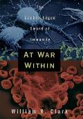 At War Within: The Double-Edged Sword of Immunity