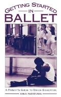 Getting Started in Ballet: A Parent's Guide to Dance Education Cover