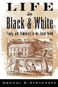 Life in Black & White Family & Community in the Slave South