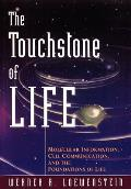 The Touchstone of Life: Molecular Information, Cell Communication, and the Foundations of Life