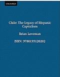 Chile: The Legacy of Hispanic Capitalism (Latin American Histories)
