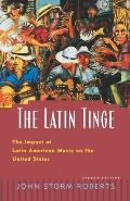 The Latin Tinge: The Impact of Latin American Music on the United States Cover