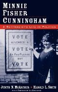 Minnie Fisher Cunningham: A Suffragist's Life in Politics