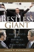 Restless Giant : United States From Watergate To Bush V. Gore (05 Edition)
