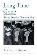 Long Time Gone : Sixties America Then and Now (01 Edition)
