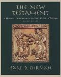 The New Testament: A Historical Introduction to the Early Christian Writings, Second Edition