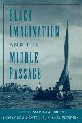 Black Imagination and the Middle Passage