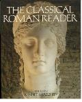 Classical Roman Reader New Encounters with Ancient Rome