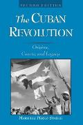 The Cuban Revolution: Origins, Course, and Legacy Cover