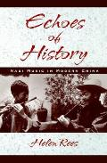 Echoes of History: Naxi Music in Modern China Book and CD-ROM