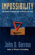 Impossibility : the Limits of Science and the Science of Limits (98 Edition)