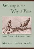 Walking in the Way of Peace:...