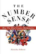 Number Sense How the Mind Creates Mathematics