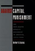 Against Capital Punishment: The Anti-Death Penalty Movement in America, 1972-1994