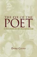 The Eye of the Poet: Six Views of the Art and Craft of Poetry
