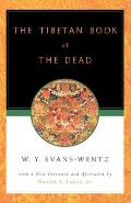 Tibetan Book of the Dead Or the After Death Experiences on the Bardo Plane According to Lama Kazi Dawa Samdups English Rendering
