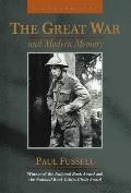 The Great War and Modern Memory: Twenty-Fifth Anniversary Edition