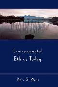 Environmental Ethics Today