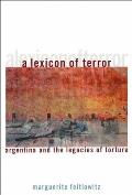 Lexicon of Terror Argentina & the Legacies of Torture