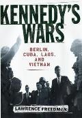Kennedys Wars Berlin Cuba Laos & Vietnam