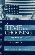 A Time for Choosing: The Rise of Modern American Conservatism