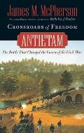 Crossroads of Freedom Antietam