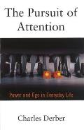 Pursuit of Attention : Power and Ego in Everyday Life ((2ND)00 Edition)