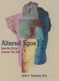 Altered Egos How The Brain Creates The