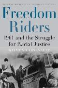 Freedom Riders 1961 & the Struggle for Racial Justice