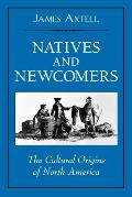 Natives and Newcomers : the Cultural Origins of North America (01 Edition)