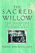Sacred Willow Four Generations in the Life of a Vietnamese Family