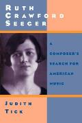 Ruth Crawford Seeger: A Composer's Search for American Music