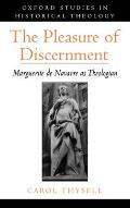 The Pleasure of Discernment: Marguerite de Navarre as Theologian